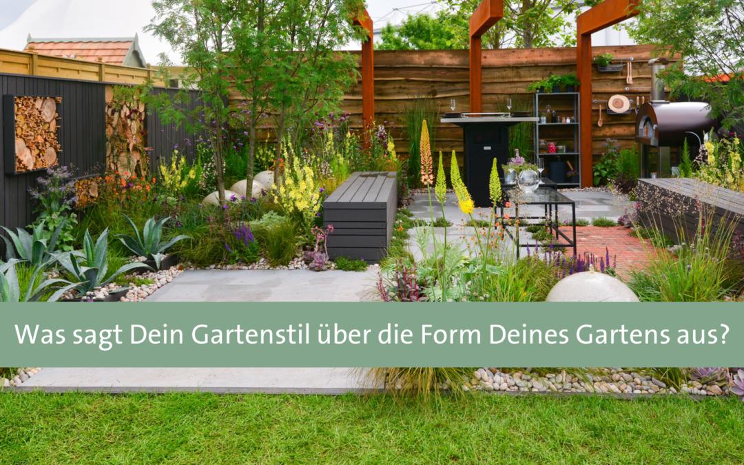 Was sagt Dein Gartenstil über die Form Deines Gartens aus?